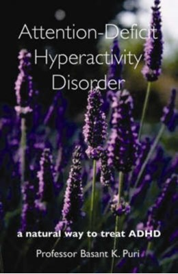 Attention-Deficit Hyperactivity Disorder Basant K. Puri 9781905140015