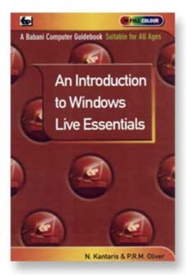 An Introduction to Windows Live Essentials Noel Kantaris, P.R.M. Oliver 9780859347105