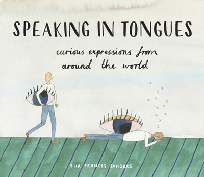Speaking in Tongues Ella Frances Sanders 9781910931264