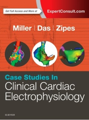 Case Studies in Clinical Cardiac Electrophysiology Douglas P. Zipes, John M. Miller, Mithilesh K. Das 9780323187725