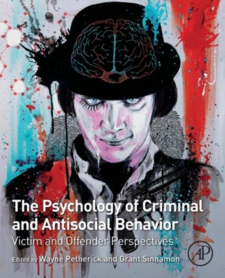The Psychology of Criminal and Antisocial Behavior  9780128092873