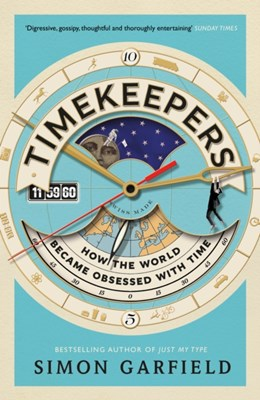 Timekeepers Simon Garfield 9781782113218