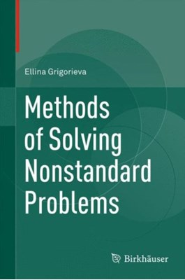 Methods of Solving Nonstandard Problems Ellina Grigorieva 9783319198866