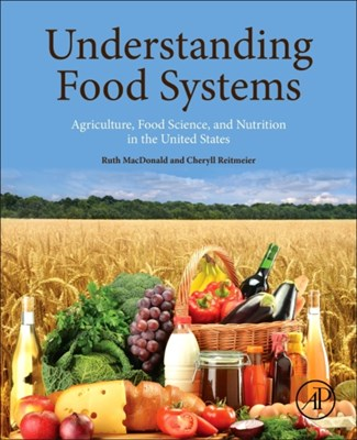 Understanding Food Systems Ruth (Food Science and Human Nutrition MacDonald, Cheryll (Food Science and Human Nutrition Reitmeier 9780128044452