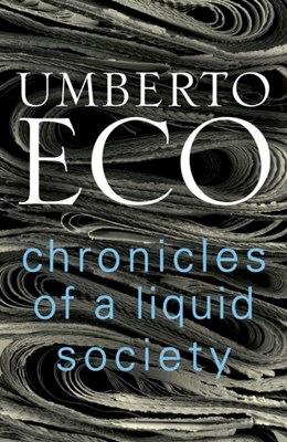 Chronicles of a Liquid Society Umberto Eco 9781911215318