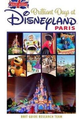 Brit Guide to Perfect Days in Disneyland Paris Brit Guides 9780572046996