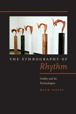 The Ethnography of Rhythm Haun Saussy 9780823270477