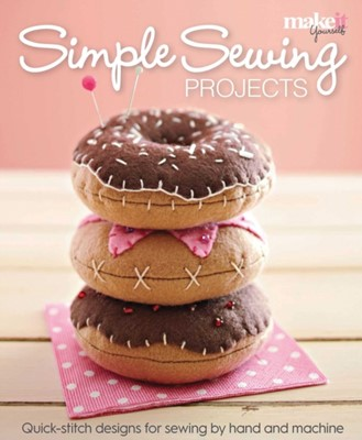 Simple Sewing Projects Make It Yourself Magazine 9781681882864