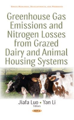 Greenhouse Gas Emissions & Nitrogen Losses from Grazed Dairy & Animal Housing Systems  9781536111002
