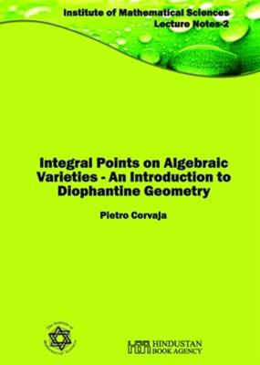 Integral Points on Algebraic Varieties Pietro Corvaja 9789380250830