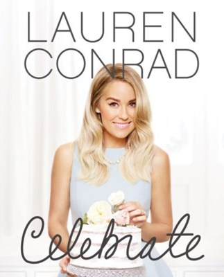 Lauren Conrad Celebrate Lauren Conrad 9780062438324
