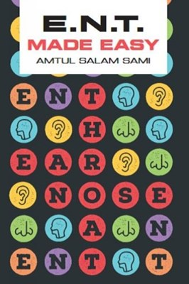 ENT Made Easy Dr. Amtul Salam (Consultant in ENT Sami 9781911510055