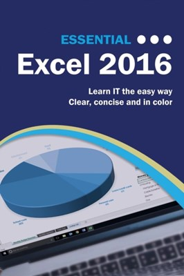 Essential Excel 2016 Kevin Wilson 9781911174264