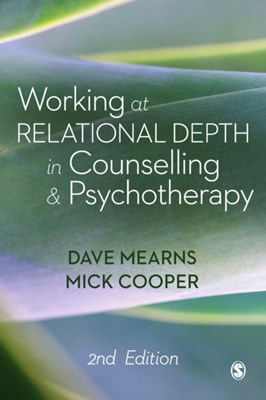Working at Relational Depth in Counselling and Psychotherapy Mick Cooper, Dave Mearns 9781473977921