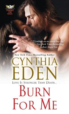 Burn For Me Cynthia Eden 9780758284051