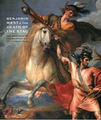 Benjamin West and the Death of the Stag  9781906270124