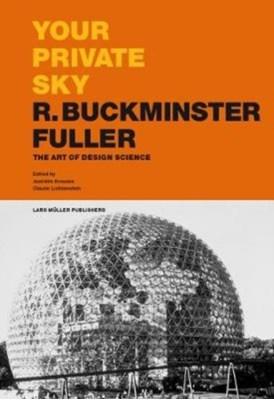 Your Private Sky R. Buckminster Fuller  9783037785249