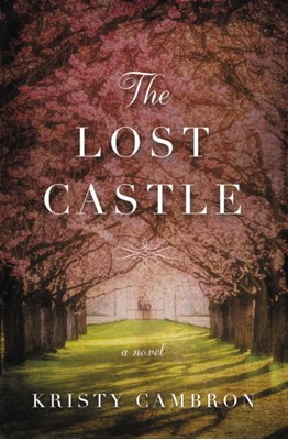 The Lost Castle Kristy Cambron 9780718095468