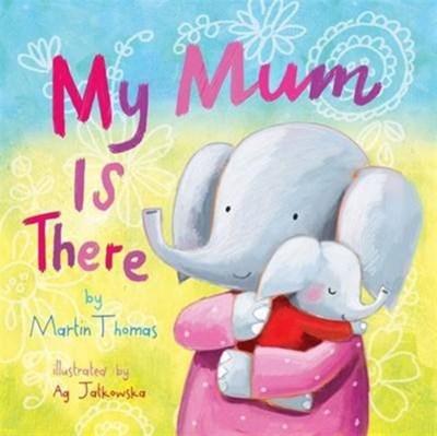 My Mum is There Martin Thomas 9780993110931