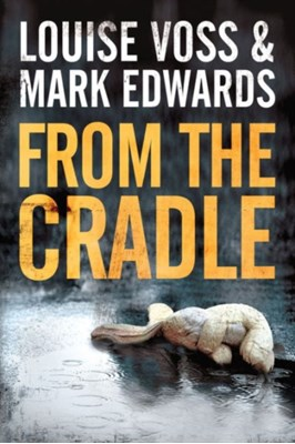 From the Cradle Mark Edwards, Louise Voss 9781477825273