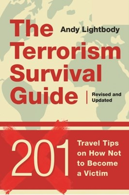 The Terrorism Survival Guide Andy Lightbody 9781510714908