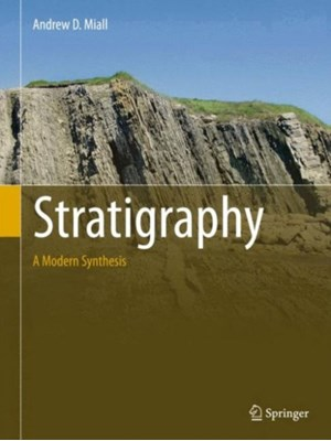 Stratigraphy: A Modern Synthesis Andrew D. Miall 9783319243023