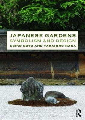 Japanese Gardens Naka Takahiro, Seiko Goto 9780415821186