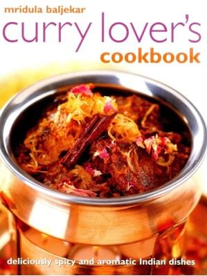 Curry Lover's Cookbook Mridula Baljekar 9781780195100