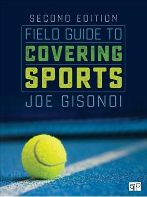 Field Guide to Covering Sports Joe Gisondi 9781506315683