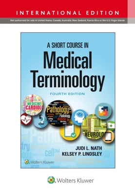 A Short Course in Medical Terminology Judi Nath 9781975104696
