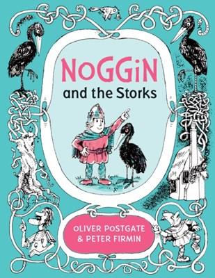 Noggin and the Storks Oliver Postgate 9781405281447