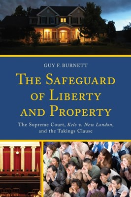 The Safeguard of Liberty and Property Guy F. Burnett 9780739197851