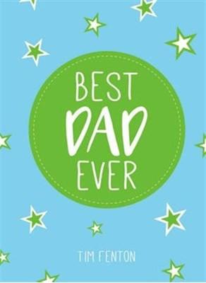 Best Dad Ever Tim Fenton 9781849538572