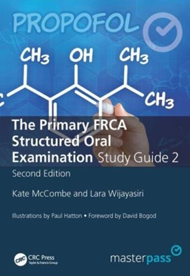 The Primary FRCA Structured Oral Exam Guide 2 Lara Wijayasiri, Kate McCombe 9781785231056