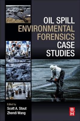 Oil Spill Environmental Forensics Case Studies  9780128044346