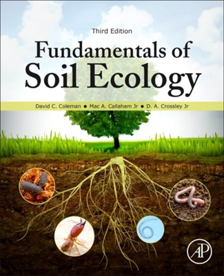 Fundamentals of Soil Ecology David C. Coleman 9780128052518