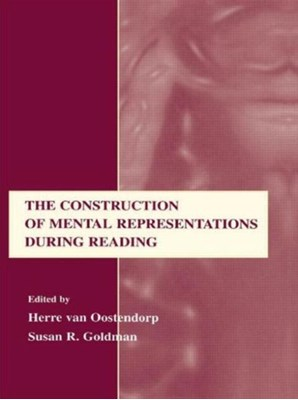 The Construction of Mental Representations During Reading  9780805824292