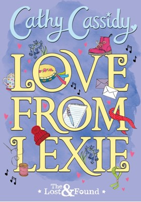 Love from Lexie (The Lost and Found) Cathy Cassidy 9780141385129