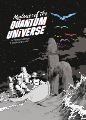 Mysteries of the Quantum Universe Thibault Damour, Mathieu Burniat 9781846149290