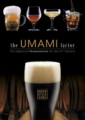Umami Factor: Full-Spectrum Fermentation for the 21st Century Robert Rivelle George 9780764348761