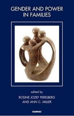 Gender and Power in Families Rosine Jozef Perelberg, Ann C. Miller 9781780490656
