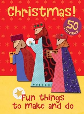 Christmas! Fun Things to Make and Do Christina Goodings 9780745976167