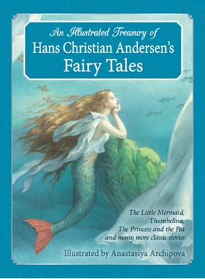 An Illustrated Treasury of Hans Christian Andersen's Fairy Tales Hans Christian Andersen 9781782501183