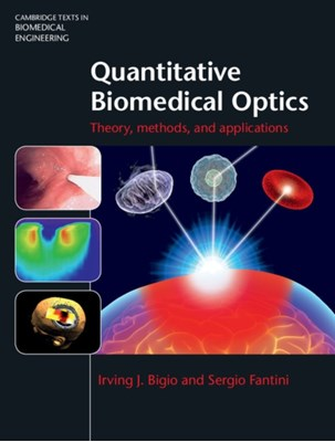 Quantitative Biomedical Optics Sergio (Tufts University Fantini, Irving J. (Boston University) Bigio 9780521876568