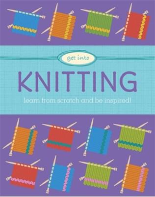 Get Into: Knitting Sophie Scott 9780750298230