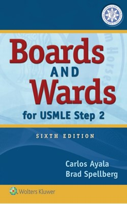 Boards and Wards for USMLE Step 2 Brad Spellberg, Carlos Ayala 9781496349897