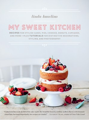 My Sweet Kitchen Linda Lomelino 9781611803068