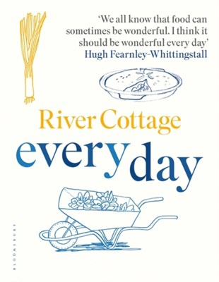 River Cottage Every Day Hugh Fearnley-Whittingstall 9781408888483
