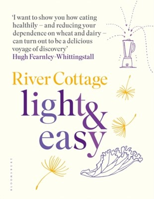 River Cottage Light & Easy Hugh Fearnley-Whittingstall 9781408888476