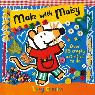 Make with Maisy Lucy Cousins 9781406357974